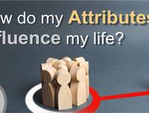 How Do My Attributes Influence My Life?