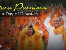 Guru Purnima; a Day of Devotees