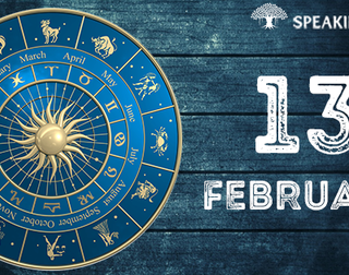 13th February: Your horoscope