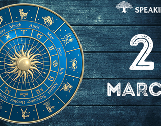 2nd March: Your horoscope