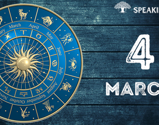 4th March: Your horoscope
