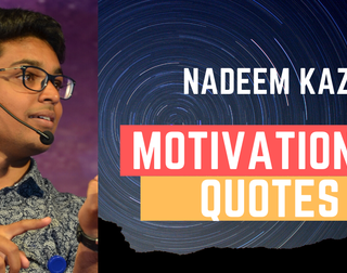 Motivational Quotes By Nadeem Kazi