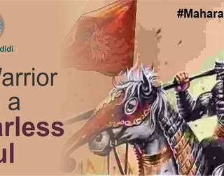 A Warrior with a Fearless Soul - Maharana Pratap