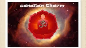 Hinduism, and  Sanatana Dharma