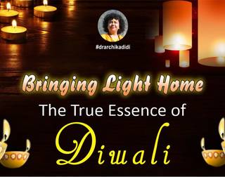 Bringing Light Home - The True Essence of Diwali