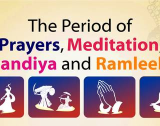 The Period of Prayers, Meditation, Dandiya and Ramleela