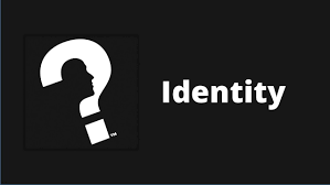 What is Your Identity ?