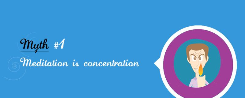 1. Meditation is Concentration