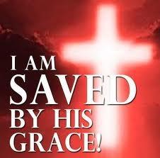 Saved by grace through faith.