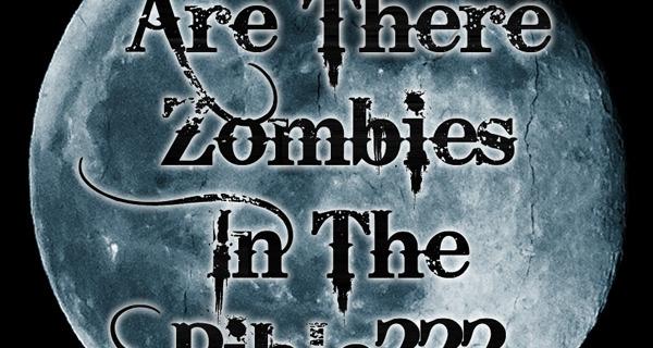 Was Jesus a zombie?