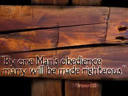 Through one Man's obedience many will be made righteous