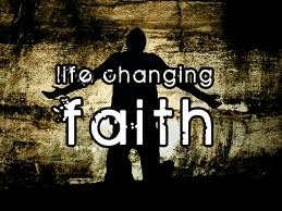 Life changing faith