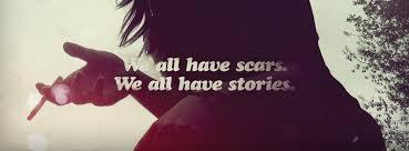 I have plenty of scar stories