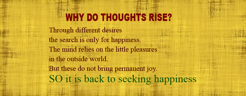 Why do thoughts rise?