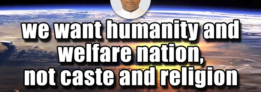 WE WANT HUMANITY AND WELFARE NATION-KALKI
