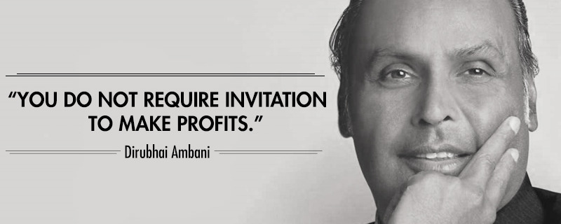 1. Dhirubhai Ambani decided to give up a promising life in Yemen and move b