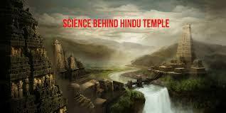 Science Behind Hindu Temples