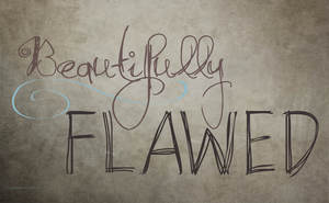 Perfect Imperfections: Flaws are truly beautiful